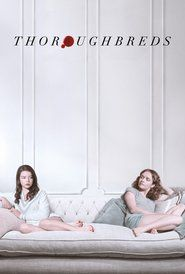 Watch ThoroughbredsFull HD Available. Please VISIT this Movie