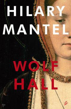 Wolf Hall / Hilary Mantel