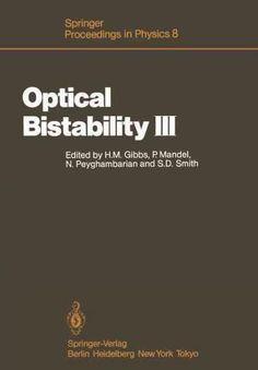 Optical Bistability III: Proceedings of the Topical Meeting, Tucson, Arizona, Dezember 2 - 4, 1985