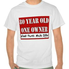 >>>Best          80 Year Old, One Owner - Needs Parts, Make Offer T-shirt           80 Year Old, One Owner - Needs Parts, Make Offer T-shirt in each seller & make purchase online for cheap. Choose the best price and best promotion as you thing Secure Checkout you can trust Buy bestThis Deals ...Cleck See More >>> http://www.zazzle.com/80_year_old_one_owner_needs_parts_make_offer_tshirt-235243252623005880?rf=238627982471231924&zbar=1&tc=terrest