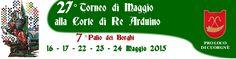 Italia Medievale: 27 Torneo di Maggio alla Corte di Re Arduino