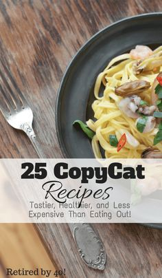 Eating out is hard on your waistline and your wallet.  Eat in restaurant style with these 25 can't miss copycat recipes! http://www.retiredby40blog.com/2015/04/23/25-copycat-recipes-youre-craving-restaurant-food/