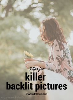 Photography Tips | 5 Tips for Killer Backlit Pictures, sunflare tips, backlit tips, back lighting tips