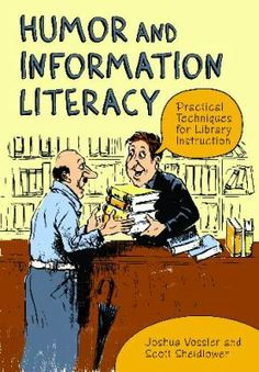 Practical guide for librarians on how to teach information literacy with humor