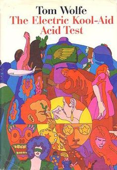 Books for 20 Year Olds: Books to Read in Your The Electric Kool-Aid Acid Test - Tom Wolfe Books To Read In Your 20s, Books You Should Read, Great Books, My Books, Tom Wolfe, Psychedelic Drugs, San Francisco, Milton Glaser, Vintage Book Covers