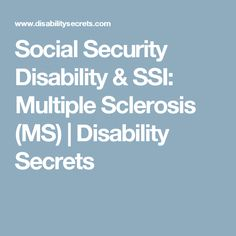 Social Security Disability & SSI: Multiple Sclerosis (MS) | Disability Secrets