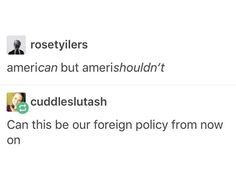AmeriCAN but AmeriSHOULDN'T vote that person into office. -.- <--- Yes.