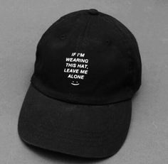 If I'm Wearing this Hat Leave Me Alone Grunge Aesthetic Hat Dope Hats, Dad Caps, Bad Hair Day, Headgear, Barbara Palvin, At Least, Dads, Cute Outfits, My Style