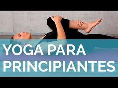 Clase de yoga para principiantes en español- Fortalece y relaja tu cuerpo -Yogahora - YouTube