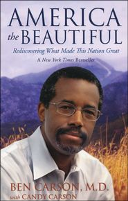 America the Beautiful (eBook) by Ben Carson, M. (Author), synopsis:What is America becoming? Or, more importantly,. What Is America, Places In America, Candy Carson, Dr Ben, Ben Carson, Thing 1, Before Us, Social Science, Political Science