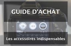 Guide d'Achat appareil photo : les accessoires indispensables (ou pas) 4/6