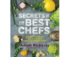 "... , Chard and Garlic, from Adam Roberts' ""Secrets of the Best Chefs"