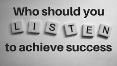 http://brandonline.michaelkidzinski.ws/who-should-you-listen-to-achieve-success/
