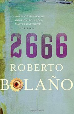 2666, by Roberto Bolaño.