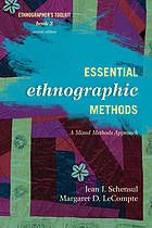 Essential ethnographic methods : a mixed methods approach