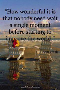 How wonderful it is that nobody need wait a single moment - Helen Keller quote