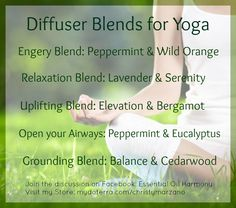 Yoga Diffuser Blends | doTERRA Essential Oils | Join the conversation on Facebook: Essential Oil Harmony | Join my team: www.mydoterra.com/christymarzano