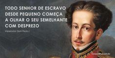 Biografia e frases de Dom Pedro I