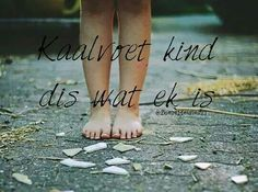Kaalvoet kind Afrikaanse Quotes, Word 2, Kindness Quotes, Moving Forward, Bible Quotes, Cool Words, My Love, Random Things, Alice