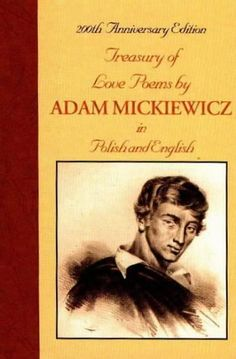 Treasury of Love Poems by Adam Mickiewicz: In Polish and English by Adam Mickiewicz