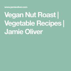 Vegan Nut Roast | Vegetable Recipes | Jamie Oliver
