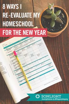 8 Ways I Re-evaluate My Homeschool for the New Year • #homeschooling #scheduling