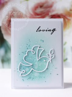 Loving card by Karin Akesdotter for Paper Smooches - Dove die, Faith Sampler Communion, Provo Craft, Paper Smooches, Handmade Birthday Cards, Handmade Cards, Card Tags, Card Kit, Stampin Up Christmas, Heartfelt Creations