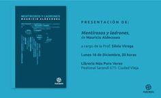 Antítesis Editorial: Presentación de MENTIROSOS Y LADRONES, de Mauricio...
