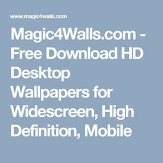 Magic4Walls.com - Free Download HD Desktop Wallpapers for Widescreen, High Definition, Mobile