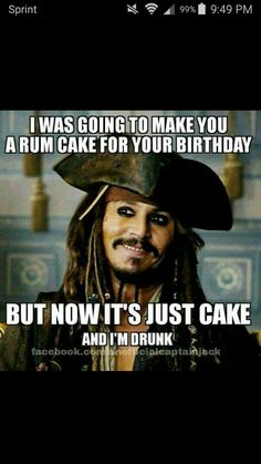 Use These Birthday Memes To Wish Your Friend In Hilarious Way See More Rum Cake