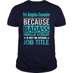 Pet Adoption Counselor ©  TShirts and HooodieThe place for AMAZING Pet Adoption Counselor  shirts for all grades and special school daysPetAdoptionCounselor