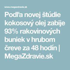 Podľa novej štúdie kokosový olej zabije 93% rakovinových buniek v hrubom čreve za 48 hodín | MegaZdravie.sk
