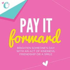 We need your help! Join us in being a force for good and help  pay it forward!