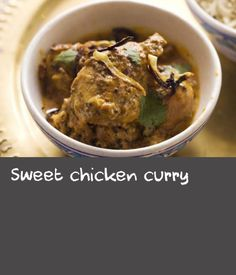 Sweet chicken curry | This chicken in this Indian curry recipe is roasted on the bone, then heated through again in the sauce resulting in rich intensely flavoured meat. Serve this curry with plain rice, accompanied by a mixed salad with a lemon and thyme vinaigrette dressing.