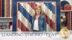 Standing Strong Quilt & QoVF   with Jennifer Bosworth of Shabby Fabrics