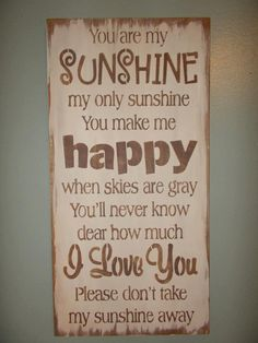 Hand painted wooden You are my Sunshine sign