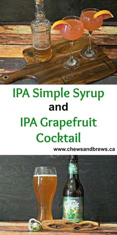 IPA Simple Syrup and IPA Grapefruit Cocktail ~ http://www.chewsandbrews.ca