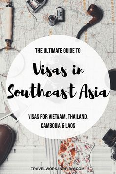 Everything you need to know about visas for Southeast Asia. How to get a visa for Thailand, Vietnam, Cambodia and Laos. How to apply, how much do visas cost and where is the best place to get them? Read on or pin for later!