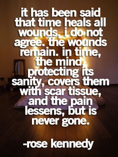 Time doesn't heal all wounds.