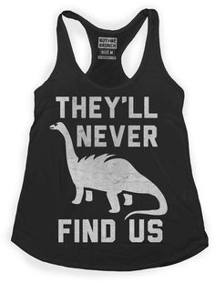 Never Find Us Tank - Just purchased this gem.  Buy Me Brunch is great!