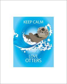 Otter Print Keep Calm and Love Otters Artwork Marine Life Ocean Wildlife Blue Sea Animal Cute Waves Otter Decor Otter Poster Nature Print. $12.00, via Etsy.