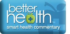 """Better Health (TM): smart health commentary """"The brash sales techniques required of you by the federally-sanctioned, smoking-cessation guidelines would embarrass even a telemarketer, or an annuity salesperson."""""""