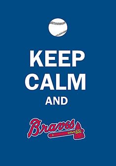 Keep Calm and BRAVES!!