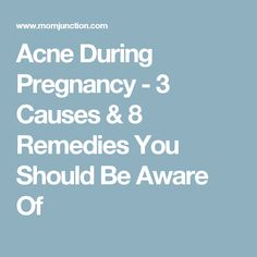 Acne During Pregnancy - 3 Causes & 8 Remedies You Should Be Aware Of Home Remedies For Acne, Acne Remedies, Pregnancy Acne, Method Homes, Announcement, Health, Beautiful, Health Care, Acne Treatment