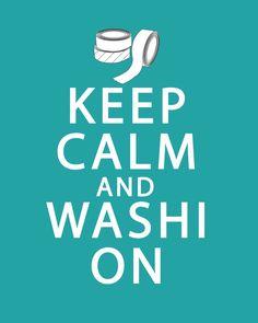 Free Keep Calm and Washi On Printable; for more washi projects and inspiration visit thewashiblog.com | #washi #washitape #printables