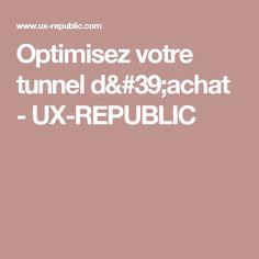 Optimisez votre tunnel d'achat - UX-REPUBLIC