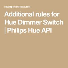 Additional rules for Hue Dimmer Switch | Philips Hue API