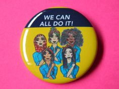 we can all do it 2 1/4 pinback button