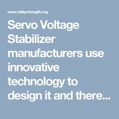 Servo Voltage Stabilizer manufacturers use innovative technology to design it and therefore, it can easily handle the unbalanced voltage level. This stabilizer becomes the essential part of every industry because it gives complete protection to its associated equipment by providing them the stable amount of voltage for their function.