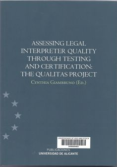 Assessing legal interpreter quality through testing and certification : The Qualitas Project / Cynthia Giambruno (ed.)